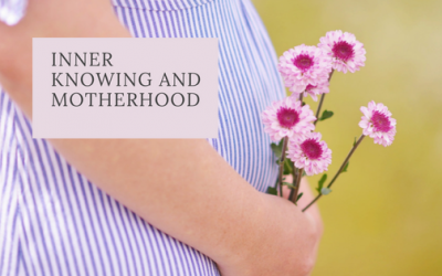 Inner Knowing and Motherhood