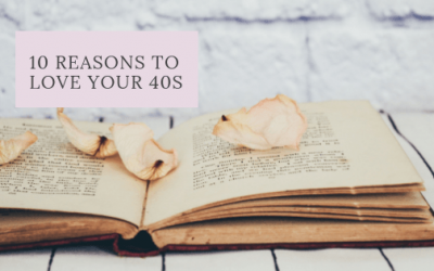 10 Reasons to Love Your 40s